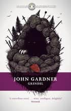 Grendel ebook by John C. Gardner