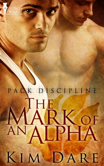 The Mark of an Alpha ebook by Kim Dare
