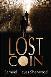 The Lost Coin ebook by Sam Hayes Sherwood