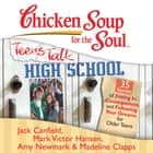 Chicken Soup for the Soul: Teens Talk High School - 35 Stories of Fitting In, Consequences, and Following Your Dreams for Older Teens audiobook by Jack Canfield, Mark Victor Hansen, Amy Newmark,...