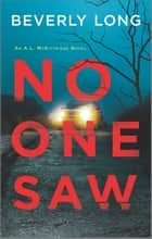 No One Saw ebook by Beverly Long