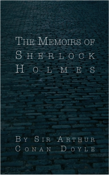 The Memoirs of Sherlock Holmes ebook by Sir Arthur Conan Doyle
