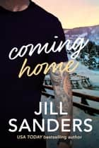 Coming Home ebook by Jill Sanders