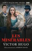 Les Misérables - TV tie-in edition ebook by Christine Donougher, Andrew Davies, Victor Hugo