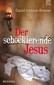 Der schockierende Jesus ebook by David Instone-Brewer