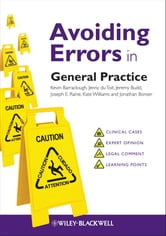Avoiding Errors in General Practice ebook by Kevin Barraclough,Jenny du Toit,Jeremy Budd,Joseph E. Raine,Kate Williams,Jonathan Bonser