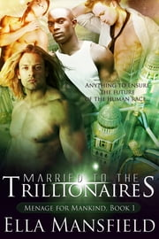 Married to the Trillionaires - Book 1 ebook by Ella Mansfield