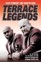 Terrace Legends ebook by Cass Pennant, Martin King