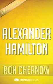 Alexander Hamilton by Ron Chernow ebook by Leopard Books