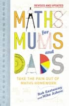 Maths for Mums and Dads ebook by Mike Askew, Rob Eastaway