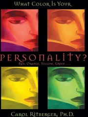 What Color Is Your Personality: ebook by Carol Ritberger