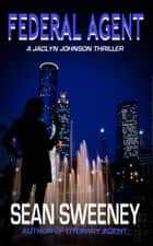 Federal Agent: A Thriller ebook by Sean Sweeney