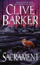 Sacrament ebook by Clive Barker