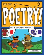 Explore Poetry! - With 25 Great Projects ebook by Andi Diehn,Bryan Stone