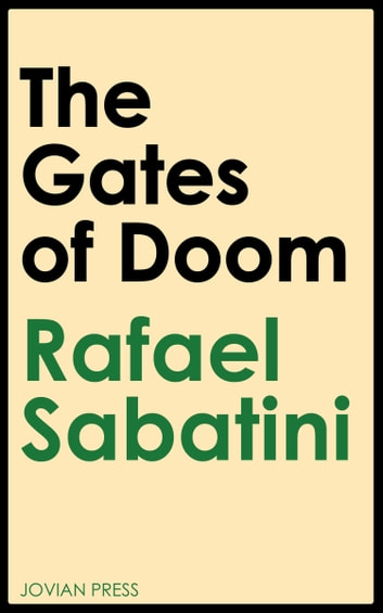 The Gates of Doom ebook by Rafael Sabatini