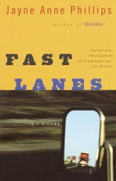 Fast Lanes ebook by Jayne Anne Phillips