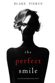 The Perfect Smile (A Jessie Hunt Psychological Suspense Thriller—Book Four) ebook by Blake Pierce