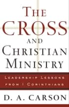 Cross and Christian Ministry, The ebook by D. A. Carson