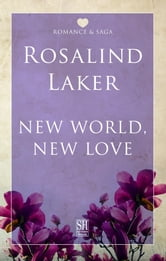 New World, New Love ebook by Rosalind Laker