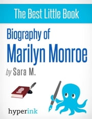 Marilyn Monroe: Biography of America's Sex Symbol ebook by Sara M.