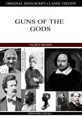 Guns of the Gods ebook by Talbot Mundy