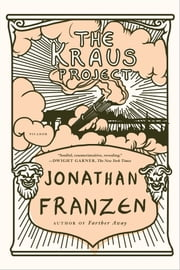 The Kraus Project - Essays by Karl Kraus ebook by Jonathan Franzen,Karl Kraus
