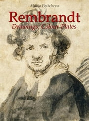 Rembrandt Drawings:Colour Plates ebook by Maria Peitcheva