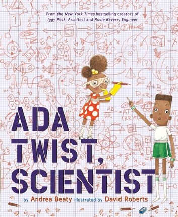 Ada Twist, Scientist ebook by Andrea Beaty