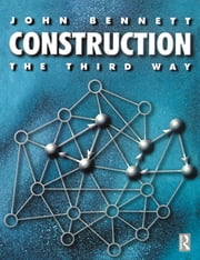 Construction the Third Way ebook by John Bennett