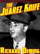 The Juarez Knife - Manville Moon, Detective #1 ebook by Richard Deming