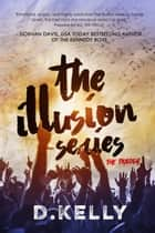 The Illusion Series - The Complete Trilogy ebook by