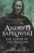 The Tower of the Swallow - Book 4 eBook by Andrzej Sapkowski, David French