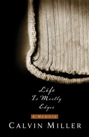 Life Is Mostly Edges - A Memoir ebook by Calvin Miller