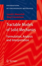 Tractable Models of Solid Mechanics - Formulation, Analysis and Interpretation ebook by Oleg V. Gendelman,Leonid I. Manevitch