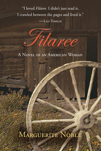 Filaree: A Novel of an American Woman ebook by Marguerite Noble