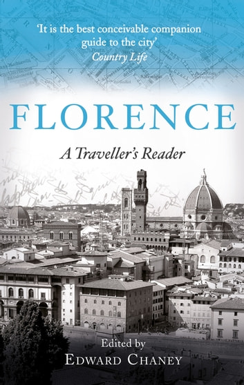 Florence - A Traveller's Reader ebook by Edward Chaney