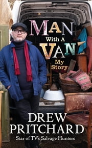 Man with a Van - My Story ebook by Drew Pritchard