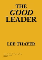 The Good Leader ebook by Lee Thayer