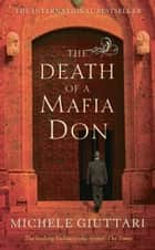 The Death Of A Mafia Don ebook by Michele Giuttari