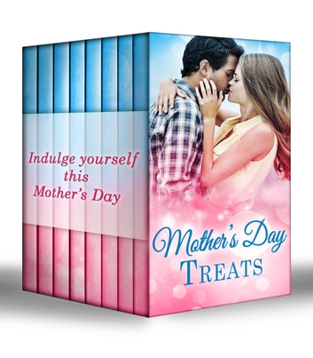 Mother's Day Treats: The Contaxis Baby / Liam's Secret Son / The Arabian Love-Child / A Millionaire For Molly / The Man Who Would Be King / Tall, Dark & Royal / Single With Twins / A Model Débutante (Mills & Boon e-Book Collections) ebook by Lynne Graham,Carole Mortimer,Michelle Reid,Marion Lennox,Linda Turner,Leanne Banks,Joan Elliott Pickart,Louise Allen
