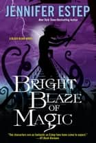 Bright Blaze of Magic 電子書 by Jennifer Estep