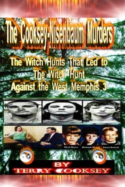 The Cooksey-Nisenbaum Murders - The Witch Hunts That Led to the Witch Hunt Against the West Memphis 3 ebook by Terry Cooksey