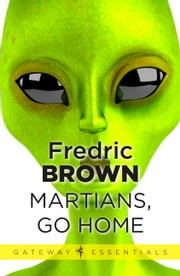 Martians, Go Home ebook by Fredric Brown