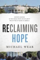 Reclaiming Hope ebook by Michael R. Wear