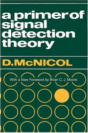 A Primer of Signal Detection Theory ebook by Don McNicol
