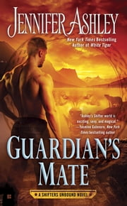 Guardian's Mate - A Shifters Unbound Novel ebook by Jennifer Ashley