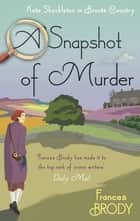 A Snapshot of Murder eBook by Frances Brody