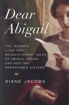 Dear Abigail ebook by Diane Jacobs