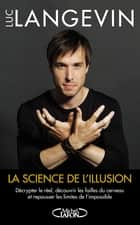 La science de l'illusion ebook by Luc Langevin, Anna Topaloff