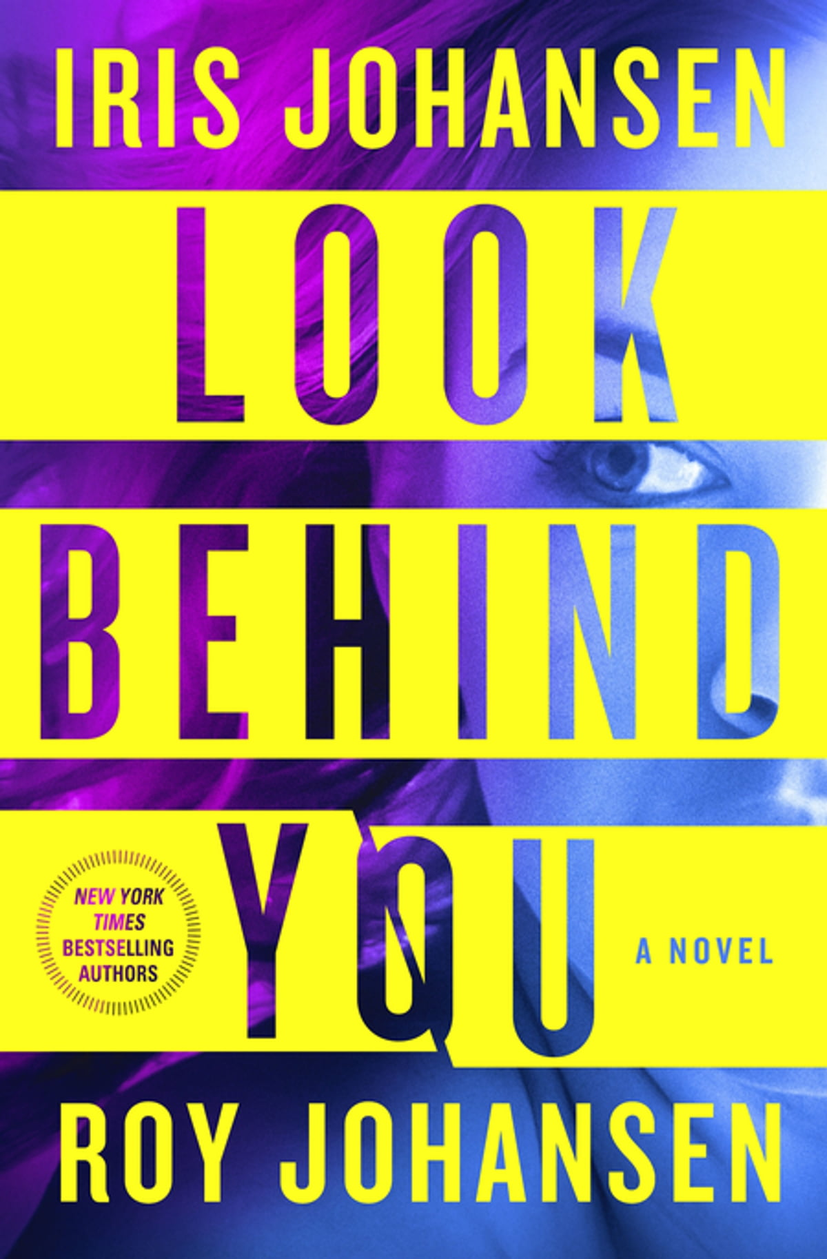 Look Behind You  A Novel Ebook By Iris Johansen, Roy Johansen